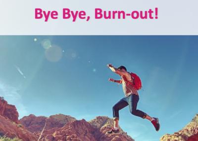 Bye Bye, Burn-out!