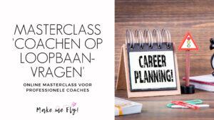 Masterclass 'Coachen op loopbaanvragen' 2/3/2021 @ online